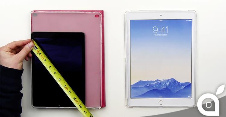 Un video mostra i primi case per iPad Pro e ci fa capire quanto sarà grande