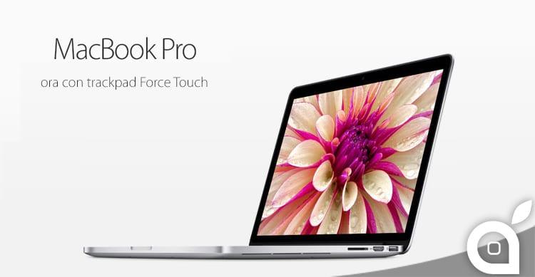 Apple lancia il nuovo MacBook Pro 15″ con trackpad Force Touch e il nuovo iMac con display Retina 5K