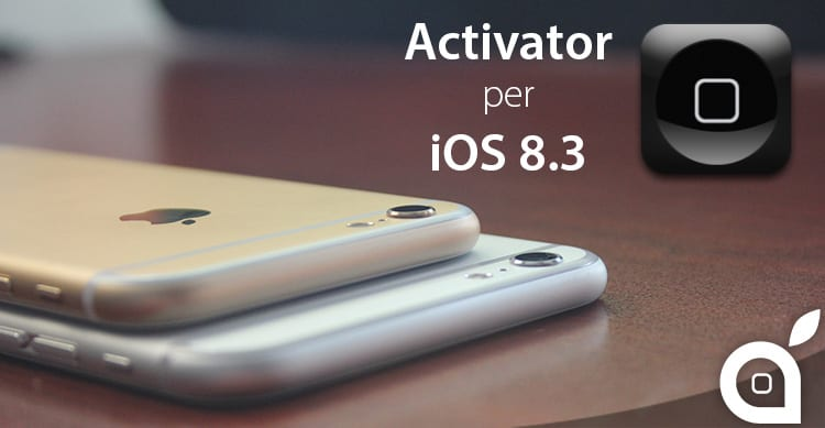 Il tweak Activator si aggiorna con il supporto a iOS 8.3