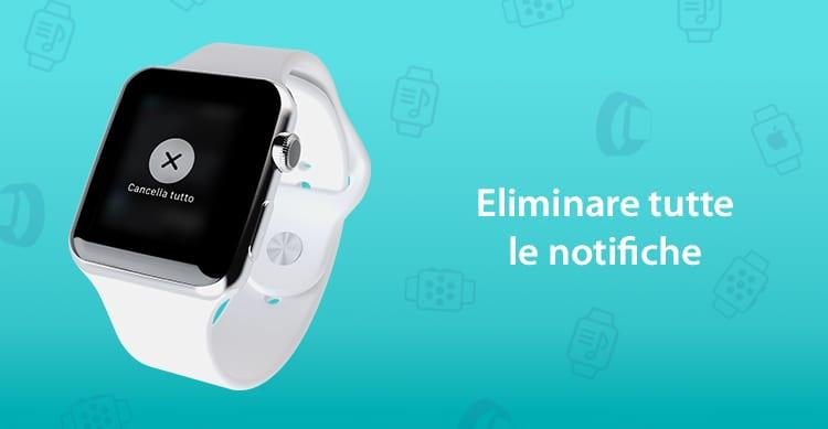 Apple Watch: Come eliminare contemporaneamente tutte le notifiche dal Centro Notifiche | Tips