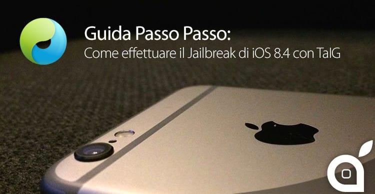 Jailbreak iOS 8.4: Ecco come effettuarlo con TaIG [Windows]