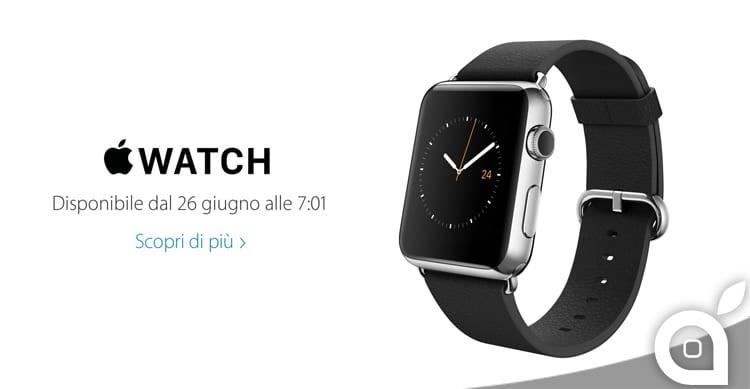 Apple Watch sarà disponibile dalle ore 07:01 del 26 Giugno