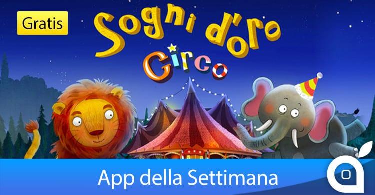 sogni d oro circo app della settimana