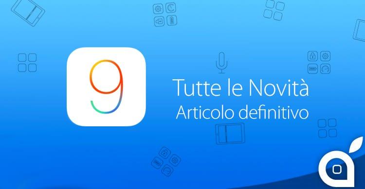 iOS 9: L'articolo definitivo che mostra tutte le novità ed i cambiamenti rispetto ad iOS 8
