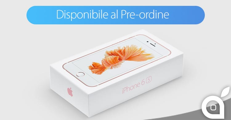 iphone 6s preorder preordini
