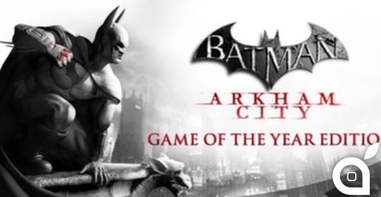 """Batman: Arkham City Game of the Year Edition"" in offerta su Mac App Store da 19,99 € a 4.99€ [Video]"