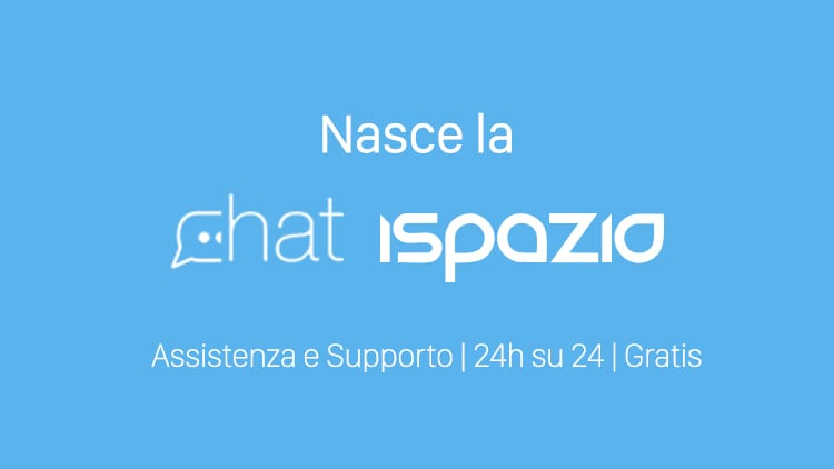 Nasce la CHAT iSpazio: Il primo servizio di assistenza e di supporto immediato e gratuito, tramite iSpazio Push App!