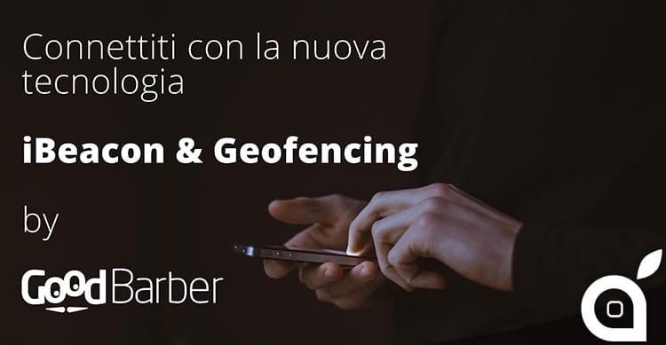 Goodbarber, il semplice generatore di applicazioni native per iOS, aggiunge le funzioni di Geofencing ed iBeacons