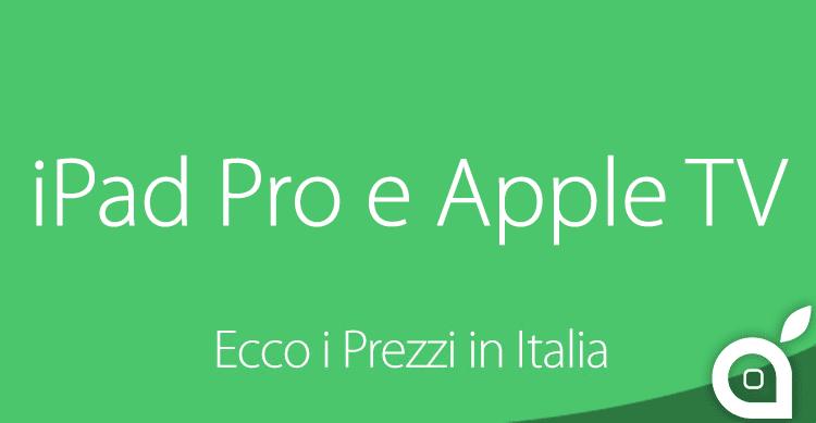 iSpazio vi svela in anteprima i prezzi ufficiali dell'iPad Pro e della Apple TV in Italia!