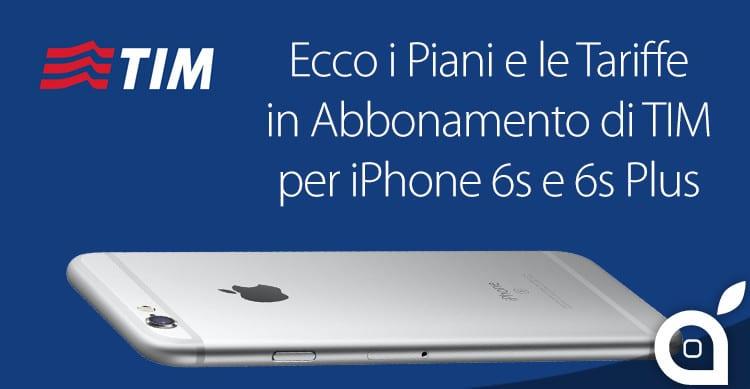 tariffe abbonamento tim iphone 6s