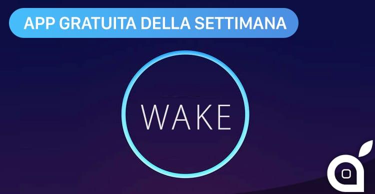 """Apple regala """"Wake Alarm Clock"""" con l'App della Settimana. Approfittatene!"""