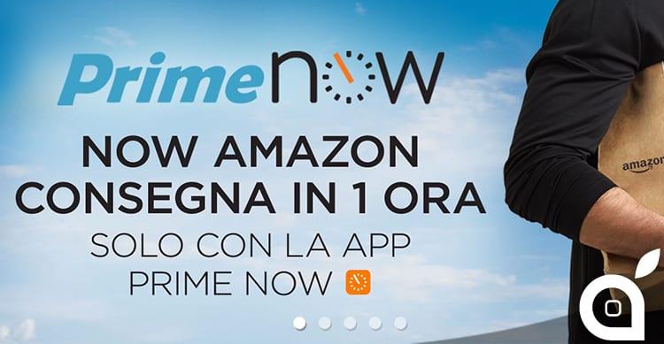 Amazon Prime Now arriva in Italia: Consegne a Milano in 1 ora!