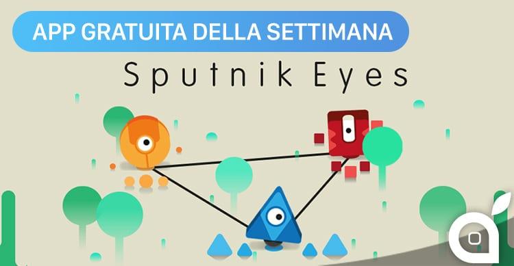 Apple regala Sputnik Eyes con l'App della Settimana. Approfittatene ora risparmiando 1.99€!