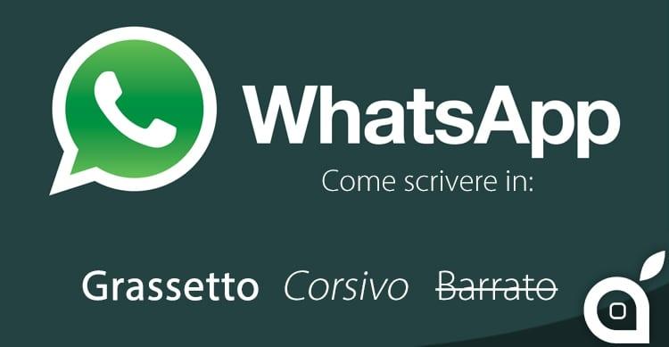 whatsapp come scrivere in grassetto corsivo barrato ispazio segreto easter egg