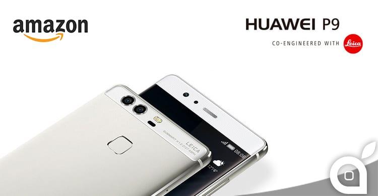 Huawei P9, lo smartphone con la doppia fotocamera è ora disponibile su Amazon