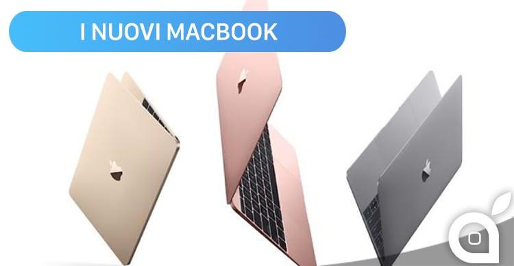 Apple presenta i nuovi MacBook: ecco tutti i dettagli, prezzi e disponibilità