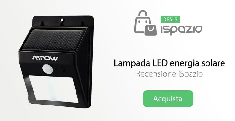Lampada LED potentissima, alimentata da energia solare con sensore di movimento. Recensione e Coupon iSpazio