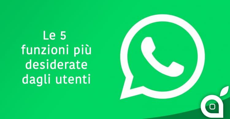 WhatsApp: quali sono le 5 funzionalità più richieste dagli utenti?