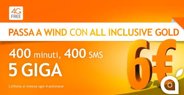 Wind ri-lancia la All Inclusive Gold: 400 minuti ed SMS e 5GB a 6€ per chi effettua la portabilità