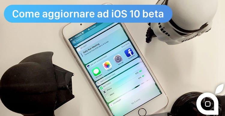 Come si installa iOS 10 beta su qualunque iPhone ed iPad | VIDEO GUIDA iSpazio
