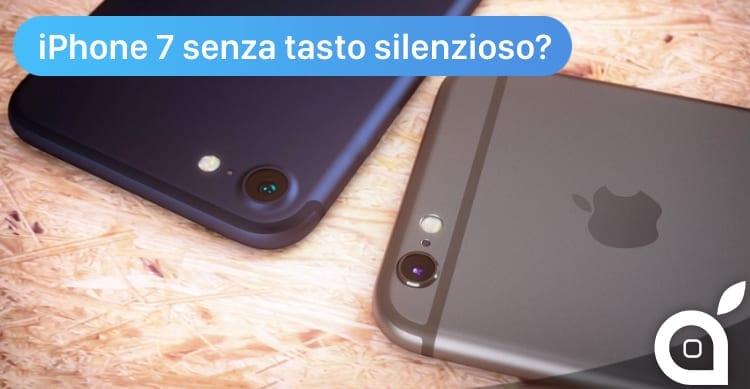 iPhone 7 senza tasto laterale per il silenzioso? Parliamone! [Video]