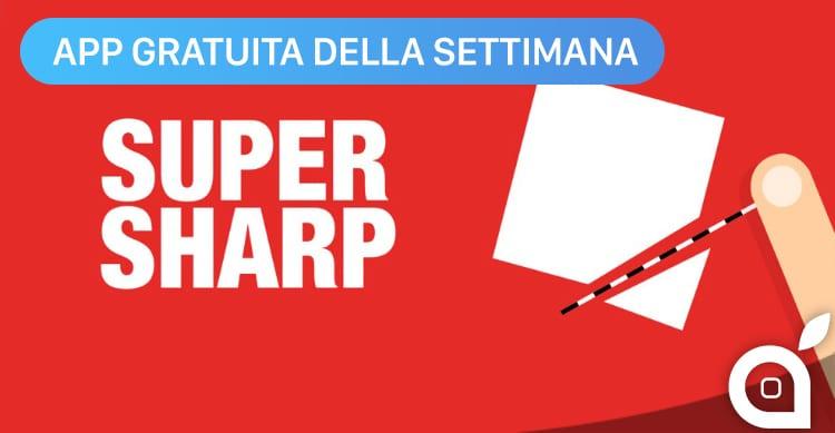 Apple regala Super Sharp con l'App della Settimana. Approfittatene ora risparmiando 1,99€! [Video]
