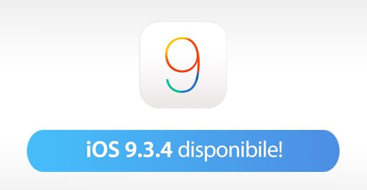 Apple rilascia iOS 9.3.4 a tutti gli utenti iPhone, iPad e iPod Touch [Link Download]