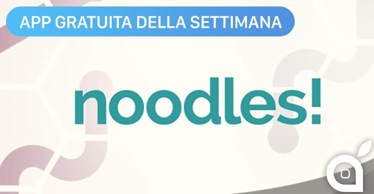 Apple regala Noodles con l'App della Settimana. Approfittatene ora risparmiando 1,99€ [Video]