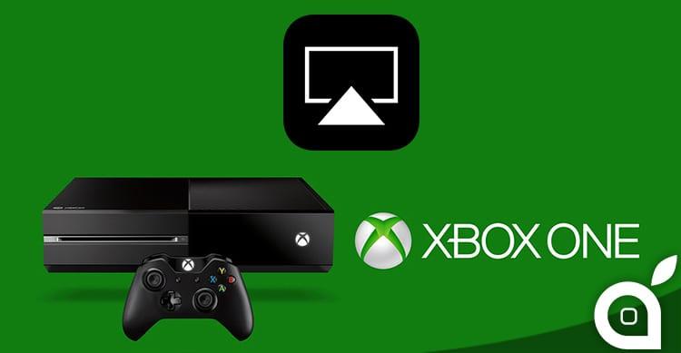 AirPlay può essere utilizzato ora anche con Xbox One, grazie ad AirServer
