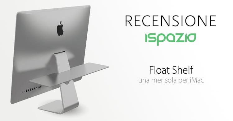 Float Shelf, una mensola in alluminio da aggiungere al vostro iMac come utile piano d'appoggio [Video]