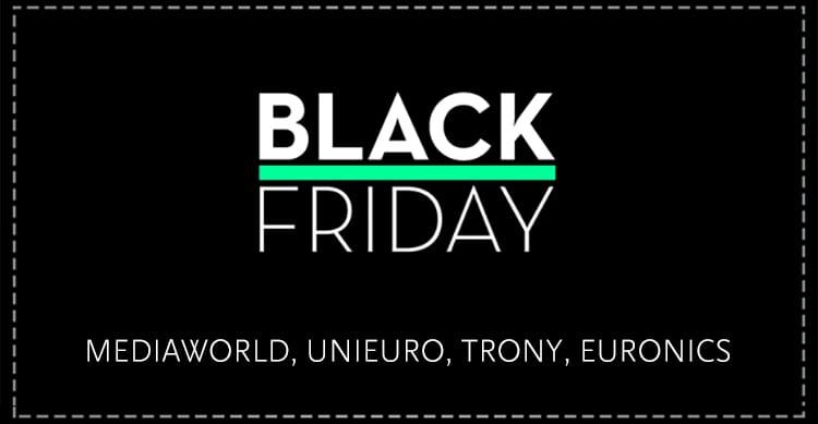 Mediaworld, Unieuro, Trony, Euronics: ecco le offerte BlackFriday dei negozi della grande distribuzione