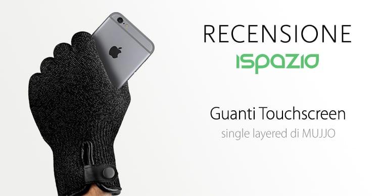 mujjo guanti  Recensione Guanti Touchscreen MUJJO Single Layered   iSpazio