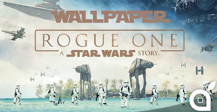 """Ecco i Wallpaper ufficiali di """"Rogue One: A Star Wars Story"""" per il vostro iPhone!"""