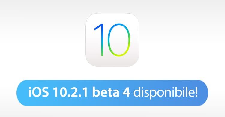 Apple rilascia iOS 10.2.1 beta 4