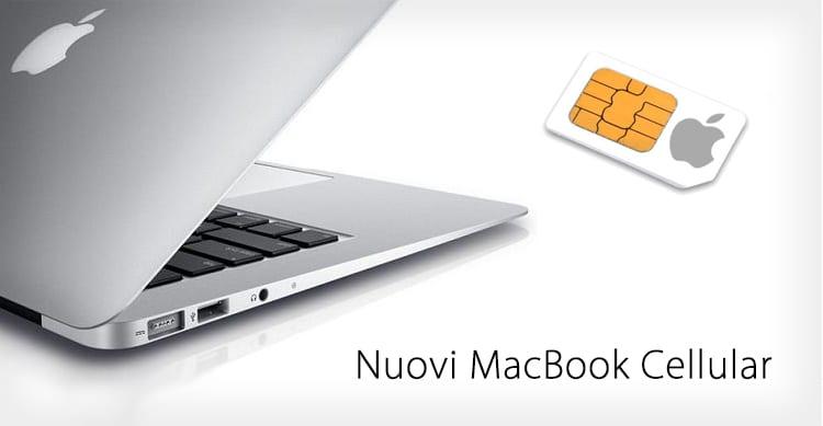 Il prossimo passo di Apple potrebbe essere un MacBook Cellular con SIM integrata per internet autonomo in LTE