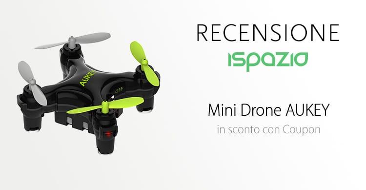 Recensione Mini Drone AUKEY: un giocattolino piccolo e divertente ad un prezzo accessibile a tutti [Coupon]