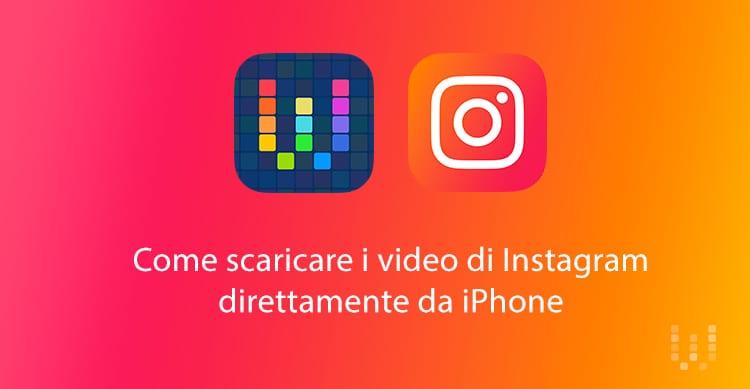 Come scaricare i video di Instagram direttamente da iPhone | Guida Workflow iSpazio #4 [Video]