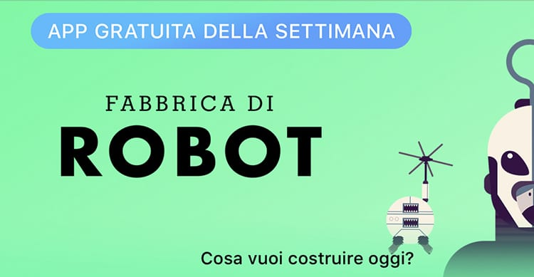 """Apple regala """"La Fabbrica di Robot"""" con l'App della Settimana. Approfittatene ora e risparmiate 3,89€!"""