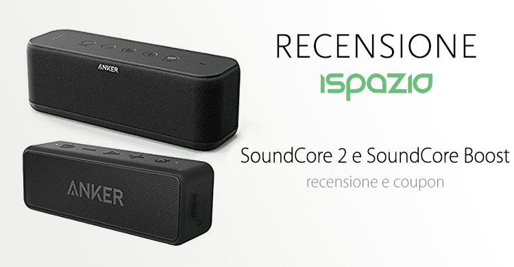 Recensione SoundCore 2 e SoundCore Boost