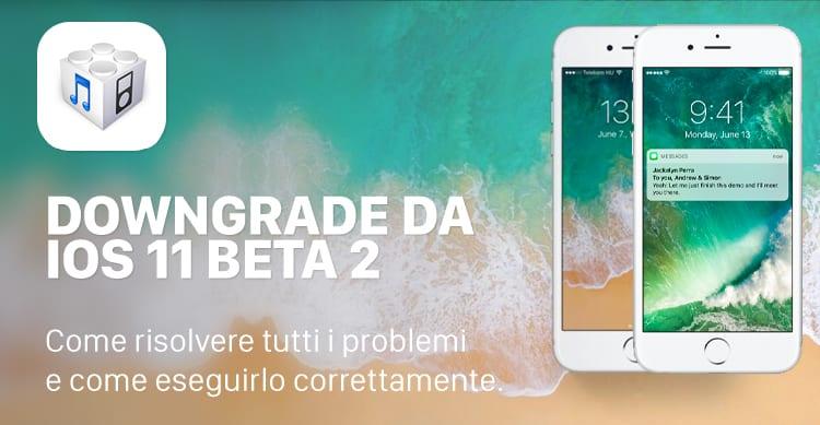 iPhone bloccato durante il Downgrade da iOS 11 beta 2? Ecco come risolvere ed effettuarlo correttamente