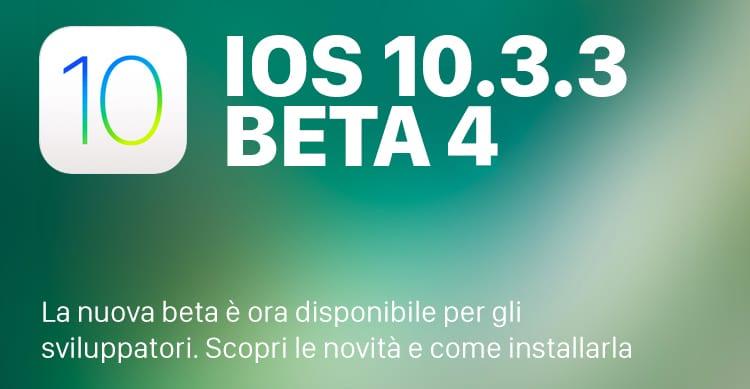 Apple rilascia iOS 10.3.3 beta 4 (anche in beta pubblica)