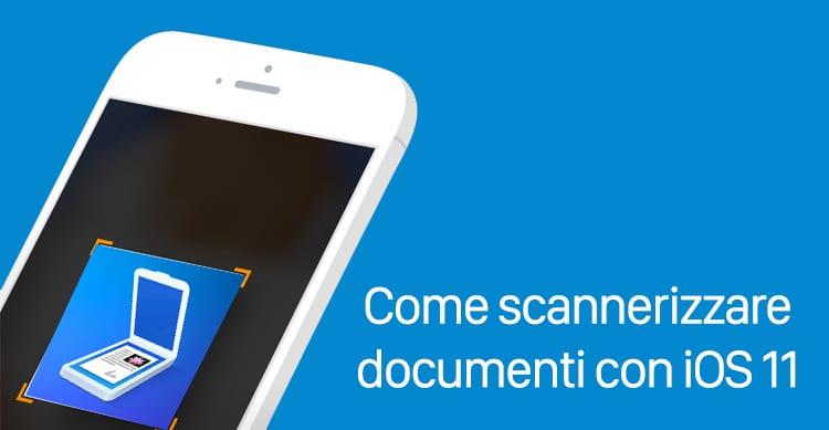 iOS 11 può scannerizzare i documenti senza app aggiuntive: Ecco come fare