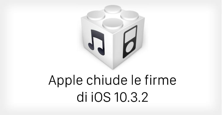 Apple iOS 10.3.2 firme chiuse
