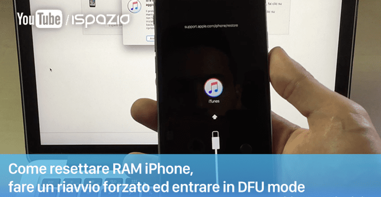 Come resettare RAM iPhone, fare un riavvio forzato ed entrare in DFU mode   Guide per Principianti #8 [Video]