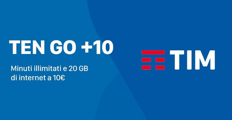 TIM Ten GO +10: minuti illimitati e 20 GB a soli 10€