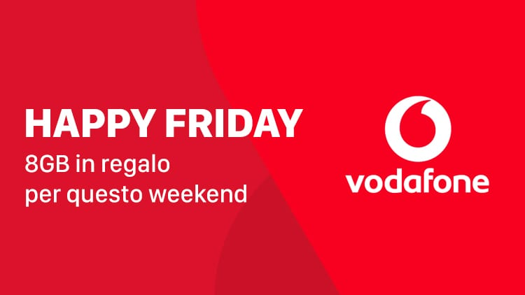 Vodafone Happy Friday: in regalo 8GB per questo weekend!