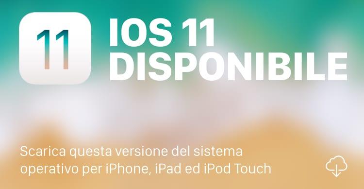 Apple rilascia iOS 11 in versione finale, per tutti: Ecco i LINK AL DOWNLOAD
