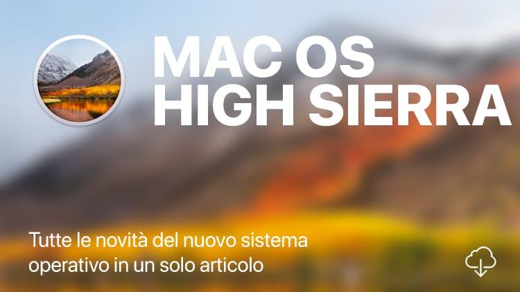 macOS High Sierra disponibile: ECCO IL CHANGELOG COMPLETO!