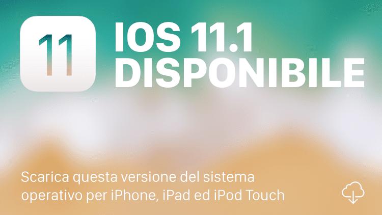 Apple rilascia iOS 11.1 in versione finale per tutti [Changelog e Download]