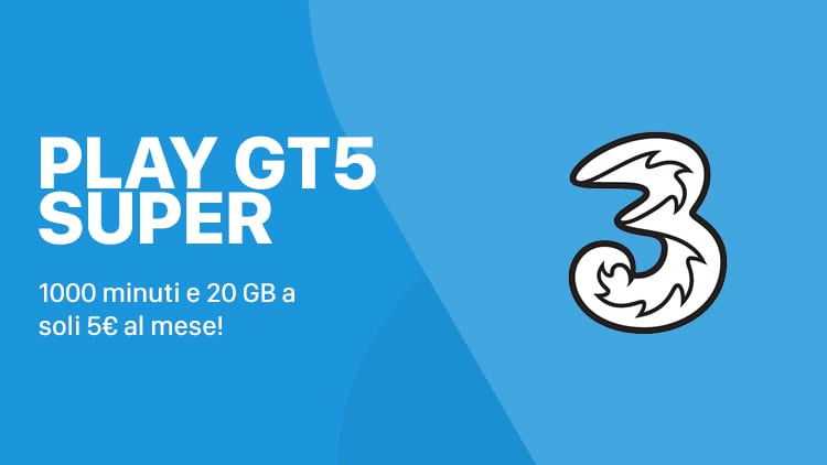Tre Play GT5 Super: 1000 minuti e 20 GB a soli 5€!